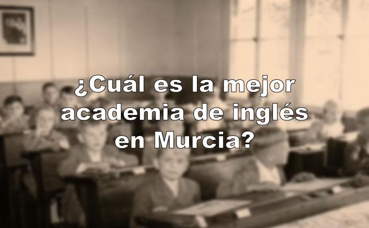 La mejor academia de inglés en Murcia